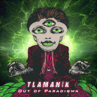 Tlamanik - Out of Paradigma