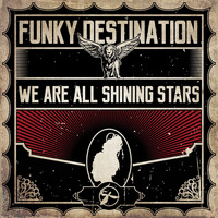 Funky Destination - We Are All Shining Stars