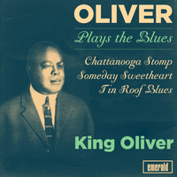 King Oliver - Oliver Plays the Blues