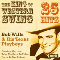 Bob Wills & his Texas Playboys - The King of Western Swing - 25 Hits