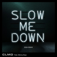 Clmd - Slow Me Down (Inga Remix)