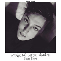 Sean Evans - Staying Wide Awake [Deluxe Edition]