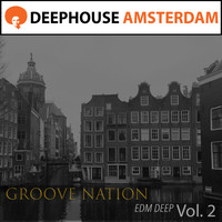 Groove Nation - E D M Deep Vol. 2
