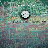 Yam Yam - Come the Revolution