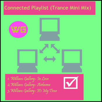 William Gallery - Connected Playlist (Trance Mini Mix)