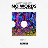Sander Van Doorn - No Words (feat. Belle Humble)