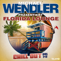 Michael Wendler - Florida Lounge Chill Out, Vol. 1 & 2
