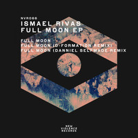 Ismael Rivas - Full Moon EP