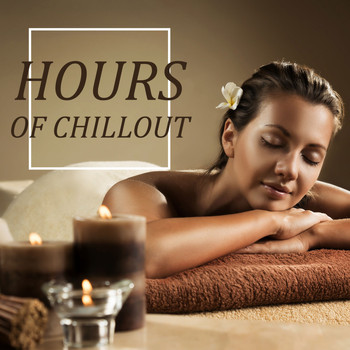 Various Artists - Hours of Chillout (Explicit)