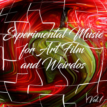 Various Artists - Experimental Music for Art Film and Weirdos, Vol. 1