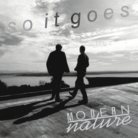 Modern Nature - So It Goes