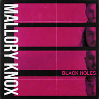 Mallory Knox - Black Holes