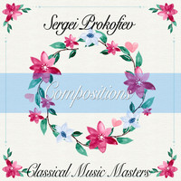 Sergei Prokofiev - Compositions (Classical Music Masters) (Classical Music Masters)