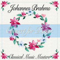 Johannes Brahms - Concert for Piano (Classical Music Masters) (Classical Music Masters)