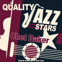 Chet Baker - Quality Jazz Stars (Superb Selection of Real Jazz)