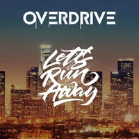 Overdrive - Let's Run Away