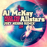 Al McKay Allstars - Heed The Message (Joey Negro Remix)