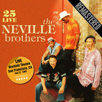 The Neville Brothers - 25 Live - Remastered. Warfield Theatre, San Francisco, CA 27/2/89