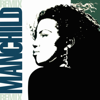 Neneh Cherry - Manchild (Remixes)