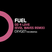 Fuel - Do 4 Love (Evol Waves Remix)