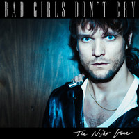 The Night Game - Bad Girls Don't Cry