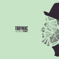 tobyMac - I just need U. (Capital Kings Remix)