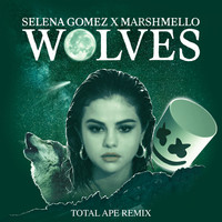 Selena Gomez - Wolves (Total Ape Remix)