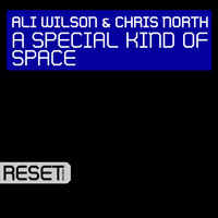 Ali Wilson & Chris North - A Special Kind of Space (Radio Edit)
