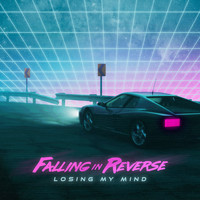 Falling In Reverse - Losing My Mind (Explicit)
