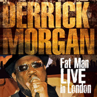 Derrick Morgan - Fat Man (Live in London)