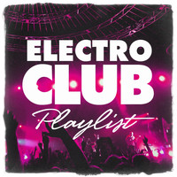Ultimate Dance Hits - Electro Club Playlist