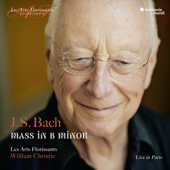 Les Arts Florissants and William Christie - J.S. Bach: Mass in B Minor, BWV 232 (Live)