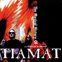 Tiamat - The Musical History of Tiamat