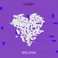 Gabby - Relapse (Explicit)