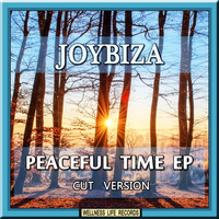 Joybiza - Peaceful Time EP (Cut Version)