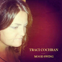 Traci Cochran - Mood Swing