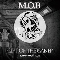 M.O.B - Gift of the Gab