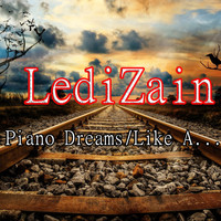 LediZain - Piano Dreams / Like A...