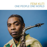 Femi Kuti - One People One World (Explicit)
