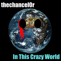 Thechancel0r - In This Crazy World