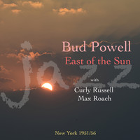 Bud Powell - East Of The Sun