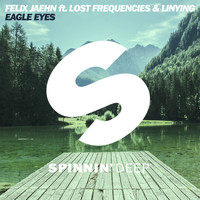 Felix Jaehn - Eagle Eyes (feat. Lost Frequencies & Linying) (Radio Edit)