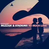 Muzzaik & Stadiumx - So Much Love