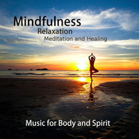 Music Body and Spirit - Mindfulness - Relaxation Meditation and Healing