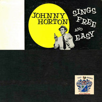 Johnny Horton - Free and Easy