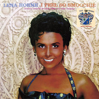 Lena Horne - I Feel so Smoochie