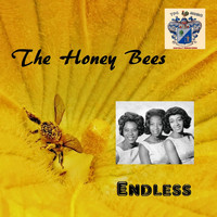 The Honey Bees - Endless