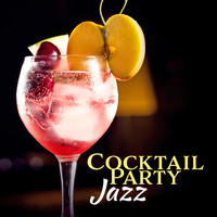 Various Artists - Cocktail Party Jazz (Smooth Jazz Instrumentals, Jazz Music, Groove Jazz, Lounge Music)