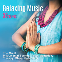 Various Artists - Relaxing Music 36 Songs (The Great Instrumental Sounds, Yoga, Medtation, Therapy, Sleep, Relaxation)