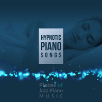 Various Artists - Hypnotic Piano Songs (Pieces of Jazz Piano Music)
